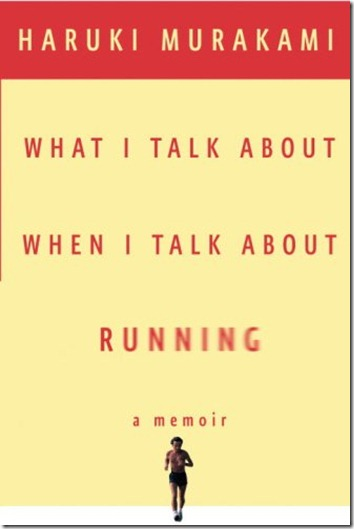 what_i_talk_about_when_i_talk_about_running.large