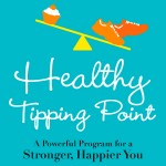 NEW! Healthy Tipping Point: A Powerful Program for a Stronger, Happier You