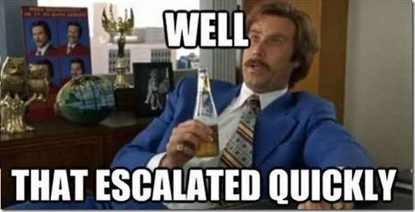 Anchorman_well_that_escalated_quickly_966 - Copy