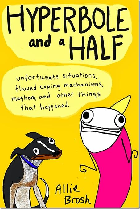 hyperbole_and_a_half_book_1