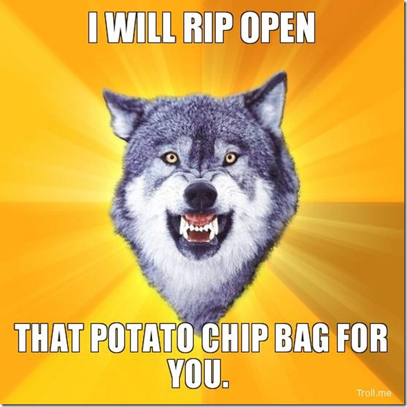 i-will-rip-open-that-potato-chip-bag-for-you