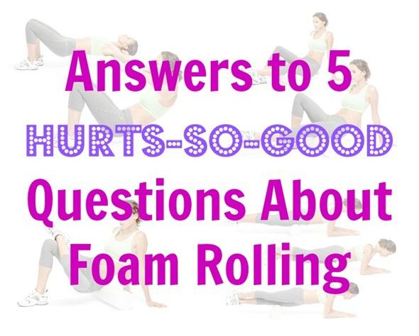 foam rolling Q&A