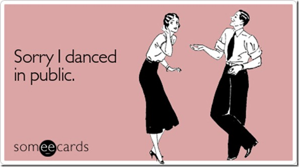 sorry-danced-public-apology-ecard-someecards